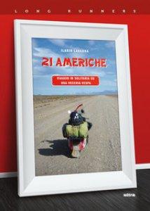 Copertina di '21 Americhe. Viaggio in solitaria su una vecchia Vespa'