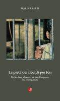La pietà dei ricordi per Jon. «Da San Juan al carcere di San Gimignano: una vita spezzata» - Berti Marina