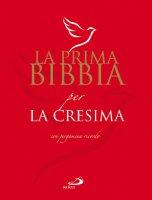 La Prima Bibbia per la Cresima - Aa. Vv.