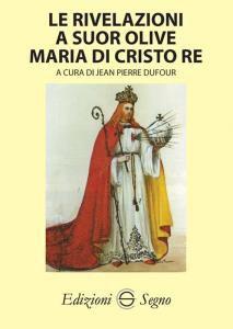 Copertina di 'Le rivelazioni a Suor Olive Maria di Cristo Re'
