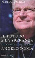 Il futuro e la speranza - Tornielli Andrea