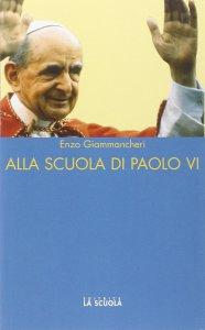 Copertina di 'Alla scuola di Paolo VI'