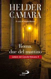 Copertina di 'Roma, due del mattino. Lettere dal Concilio Vaticano II'