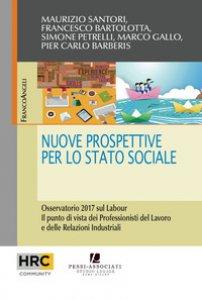 Copertina di 'Nuove prospettive per lo stato sociale. Osservatorio 2017 sul Labour. Il punto di vista dei professionisti del lavoro e delle relazioni industriali'