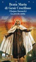 Beata Maria di Gesù Crocifisso (Marjam Baouardy) . La piccola araba. - Graziano Pesenti