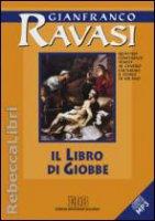 Il libro di Giobbe. Quattro conferenze tenute al Centro culturale S. Fedele di Milano - Gianfranco Ravasi