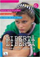 Vol. 6: Libertà libertà. Liberi si diventa - De Vanna Umberto