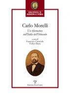 Carlo Morelli. Un riformatore nell'Italia dell'Ottocento. Atti del Convegno (Firenze, 2016)