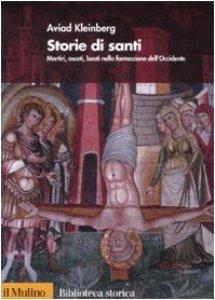 Copertina di 'Storie di santi. Martiri, asceti, beati nella formazione dell'Occidente'
