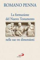 La formazione del Nuovo Testamento nelle sue tre dimensioni - Penna Romano