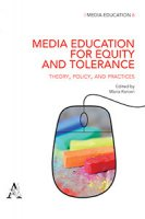 Media education for equity and tolerance. Theory, policy, and practices
