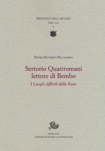 Copertina di 'Sertorio Quattromani lettore di Bembo. I «Luoghi difficili» delle «Rime»'