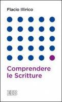 Comprendere le Scritture - Flacio Illirico