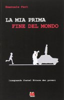 La mia prima fine del mondo - Emanuele Fant