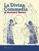 La divina commedia di Venturino Venturi. Ediz. illustrata