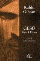 Gesù Figlio dell'uomo - Kahlil Gibran