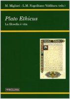 Plato ethicus. La filosofia è vita - Migliori Maurizio