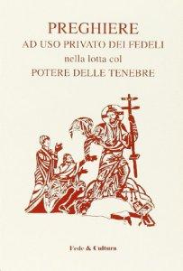 Copertina di 'Preghiere ad uso privato dei fedeli nella lotta col potere delle tenebre'