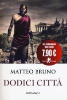 Dodici città - Bruno Matteo