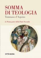 Somma di teologia. Testo latino a fronte. Vol. 2/1 - Tommaso d'Aquino (san)