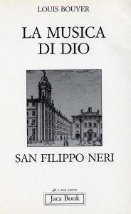 Copertina di 'La musica di Dio. San Filippo Neri'