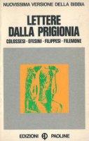 Immagine di 'Lettere dalla prigionia. Colossesi-Efesini-Filippesi-Filemone'