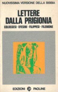 Copertina di 'Lettere dalla prigionia. Colossesi-Efesini-Filippesi-Filemone'