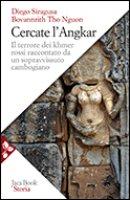 Cercate l'Angkar - Siragusa Diego,  Tho Nguon Bovannrith