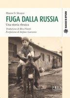 Fuga dalla Russia. Una storia ebraica - Shrayer Maxim D.