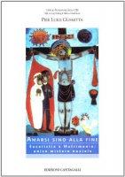 Amarsi sino alla fine. Eucaristia e matrimonio: unico mistero nuziale - Gusmitta Pierluigi