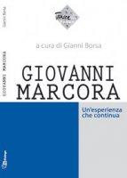 Giovanni Marcora. Un'esperienza che continua - Borsa Gianni, Mainini Gianni