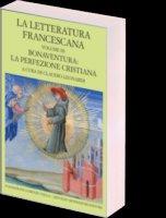 La letteratura francescana. Bonaventura: La perfezione cristiana