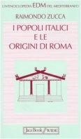 I popoli italici e le origini di Roma - Zucca Raimondo