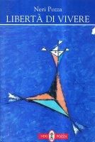 Libertà di vivere - Neri Pozza
