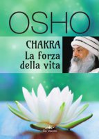 Chakra. La forza della vita - Osho
