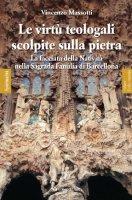 Le virt� teologali scolpite sulla pietra - Massotti Vincenzo