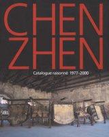 Chen Zhen. Catalogue raisonné 1977-2000. Ediz. inglese