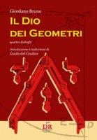 Il Dio dei geometri. Quattro dialoghi - Bruno Giordano