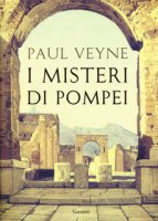I misteri di Pompei - Veyne Paul