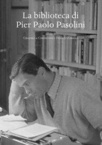 Copertina di 'La biblioteca di Pier Paolo Pasolini'