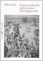 Festa e spettacolo nella Genova del Cinquecento - Natta Federica
