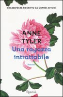 Una ragazza intrattabile - Tyler Anne