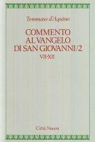 Commento al Vangelo di san Giovanni [vol_5.2] / Capp. VII-XII - Tommaso d'Aquino (san)