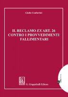 Il reclamo ex art. 26 contro i provvedimenti fallimentari - Giulio Confortini