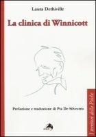 La clinica di Winnicott - Dethiville Laura