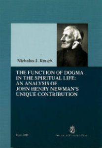 Copertina di 'The Function of Dogma in the Spiritual Life: An Analysis of John Henry Newman's Unique Contribution'