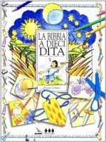 Bibbia a dieci dita (La). Idee e attività sulle storie bibliche per i ragazzi di 6-12 anni. Vol. 3 - Chapman Gillian