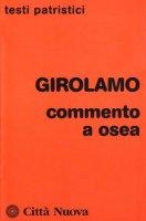 Commento a Osea - Girolamo (san)