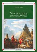Storia antica. Istruzioni per l'uso - Orrù Michele