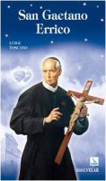 San Gaetano Errico. Educare: scelta d'Amore - Toscano Luigi